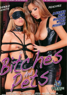 Bitches And Pets Porn Movie