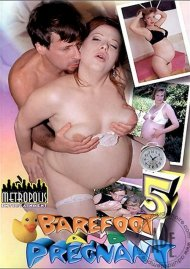 Barefoot And Pregnant #5 Porn Movie
