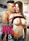 I Love My Sisters Big Tits 5 Porn Movie