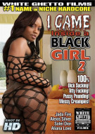 I Came Inside A Black Girl 2 Porn Movie