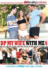 DP My Wife With Me 6 HD Porn Video from Reality Junkies!