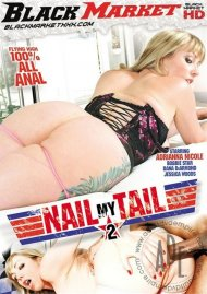Nail My Tail 2 Porn Video