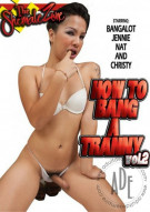 How To Bang A Tranny Vol. 2 Porn Video