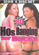Hos Banging For Bucks 6-Disc Set Porn Movie