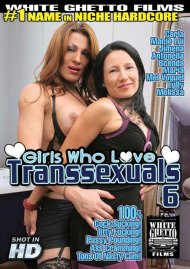 Girls Who Love Transsexuals 6 Porn Movie
