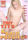 Tiny Tits & Bald Pussies 2 Porn Movie