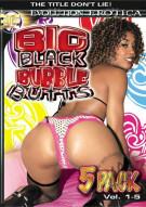 Big Black Bubble Butts Vol. 1-5 Porn Movie