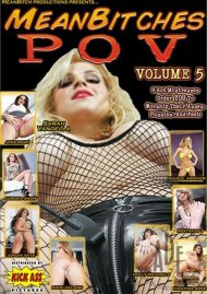 Mean Bitches P.O.V. Vol. 5 Porn Movie