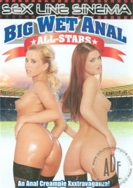 Big Wet Anal All-Stars Porn Video