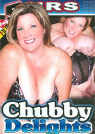 Chubby Delights Porn Movie