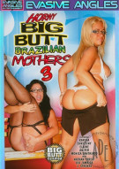Horny Big Butt Brazilian Mothers 3 Porn Movie