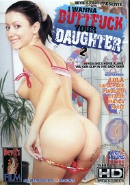 I Wanna Buttfuck Your Daughter 2 Porn Movie