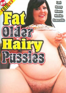 Fat Older Hairy Pussies Porn Movie