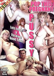 Pop This Pregnant Pussy Porn Movie