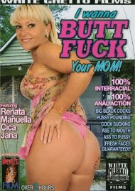 I Wanna Butt Fuck Your Mom! Porn Movie