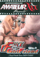 Fuck My Girlfriend Vol. 7 Porn Movie
