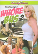 Naughty Alyshas Whore Bus 2 Porn Movie