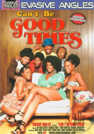 Cant Be Good Times Porn Movie