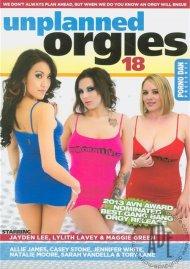 Unplanned Orgies 18 Porn Movie