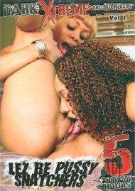 Lez Be Pussy Snatchers Vol. 1 Porn Movie