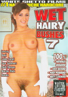 Wet Hairy Bushes 7 Porn Movie
