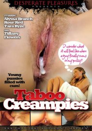 Watch Taboo Creampies Streaming Video from Desperate Pleasures!