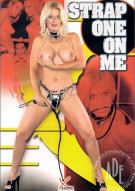 Strap One On Me Porn Movie