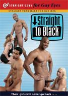 Straight to Black Porn Movie