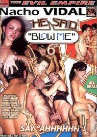 "She Said ""Blow Me"" 6 Porn Movie"