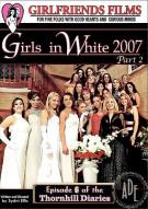 Girls In White 2007 Part 2 Porn Video