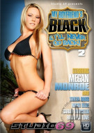 My Boyfriends Black & Ill Never Go Back Vol. 2 Porn Movie