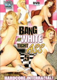 Bang My White Tight Ass 5 Porn Video