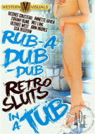 Rub-A Dub-Dub Retro Sluts In A Tub Porn Movie
