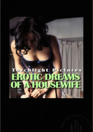 Erotic Dreams Of A Housewife Porn Video