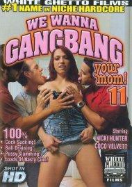 We Wanna Gangbang Your Mom 11 Porn Video