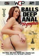 Balls Deep Anal Nymphos DVD Porn Movie from West Coast Productions.