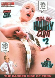 Pull My Hairy Cunt #2 Porn Movie