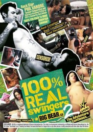 100% Real Swingers: Big Bear 2: The Adventure Continues... Porn Video