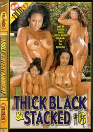 Thick Black & Stacked #6 Porn Movie