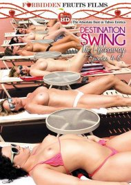 Destination Swing: The Hideaway Episodes 4 - 6 DVD Image from Forbidden Fruits Films.