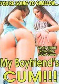 Youre Going To Swallow... My Boyfriends Cum!!! Porn Movie