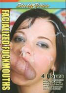 Facialized Fuckmouths Porn Movie
