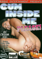 Cum Inside Me Please! Porn Movie