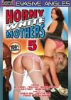 Horny White Mothers 5 Porn Movie