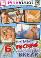Gimme A Fucking Spring Break Vol. 6 Porn Video
