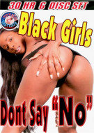 "Black Girls Dont Say ""No"" Porn Movie"