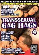 Transsexual Gag Hags 4 Porn Movie