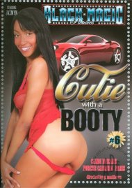 Cutie With A Booty #6 Porn Movie