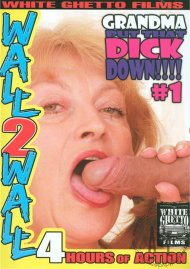 Grandma Put That Dick Down!!!! #1 Porn Video