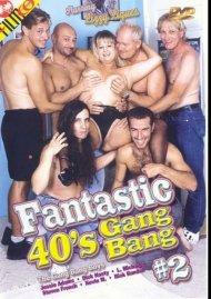 Fantastic 40s Gang Bang #2 Porn Video